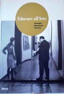 Educare all'arte. Immagini, esperienze, percorsi