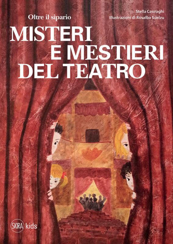 oltre il sipario misteri e mestieri del teatro